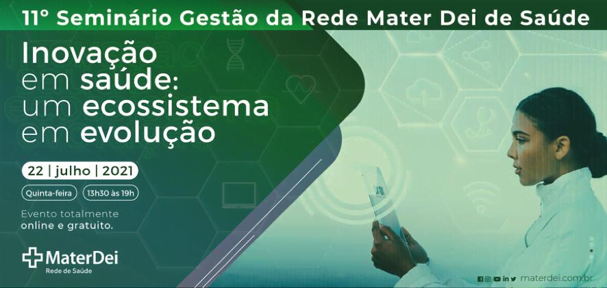 11º Seminário de Gestão em Saúde da Rede Mater Dei