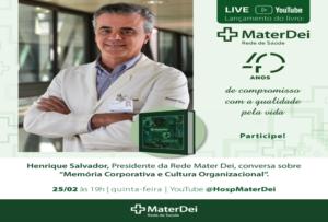 Henrique Salvador, presidente da Rede Mater Dei, lança livro sobre os 40 anos do Hospital